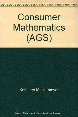 Consumer Mathematics (AGS): Kathleen M. Harmeyer