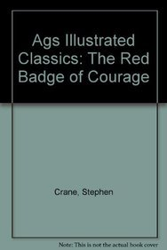 AGS ILLUSTRATED CLASSICS: THE RED BADGE OF: AGS Secondary