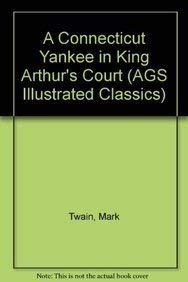 AGS ILLUSTRATED CLASSICS: A CONNECTICUT YANKEE IN KING ARTHUR'S COURT BOOK: Education, Pearson