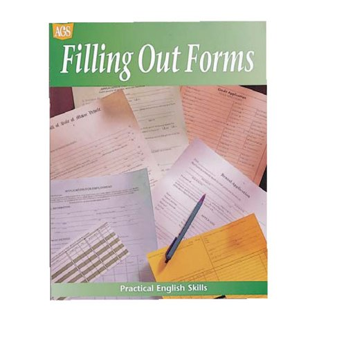 PRACTICAL ENGLISH SKILLS WORKTEXT SERIES FILLING OUT: AGS Secondary