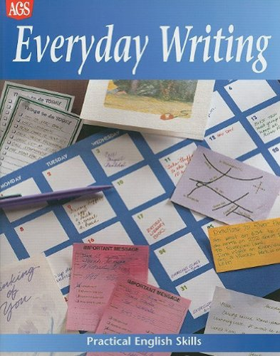 PRACTICAL ENGLISH SKILLS WORKTEXT SERIES EVERYDAY WRITING: AGS Secondary