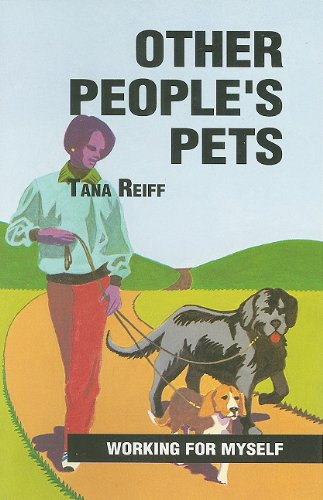 Other People's Pets (Working for Myself Series): Reiff, Tana
