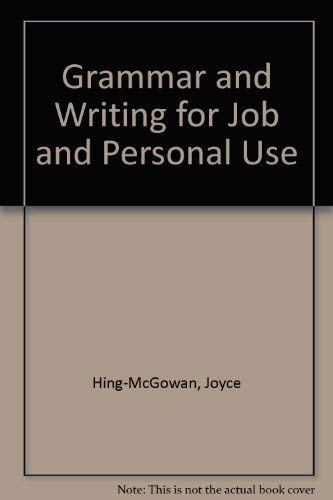 Grammar and Writing for Job and Personal: Hing-McGowan, Joyce; Wood,