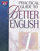 PRACTICAL GUIDE TO BETTER ENGLISH LEVEL 1 STUDENT WORKBOOK (Ags Practice Guide to Better English): ...
