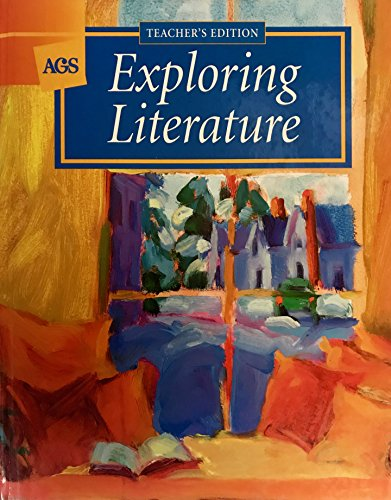 AGS Exploring Literature Teacher's Edition: Ann Chatterton Klimas