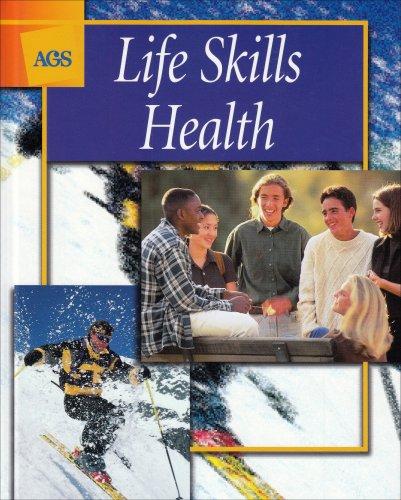 Life Skills Health Student Edition (ags Life Skills Health)