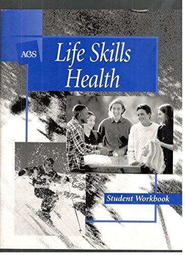 Life Skills Health Student Workbook (ags Life Skills Health)