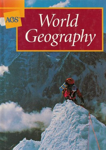 WORLD GEOGRAPHY STUDENT TEXT (AGS GEOGRAPHY): Ags Pub