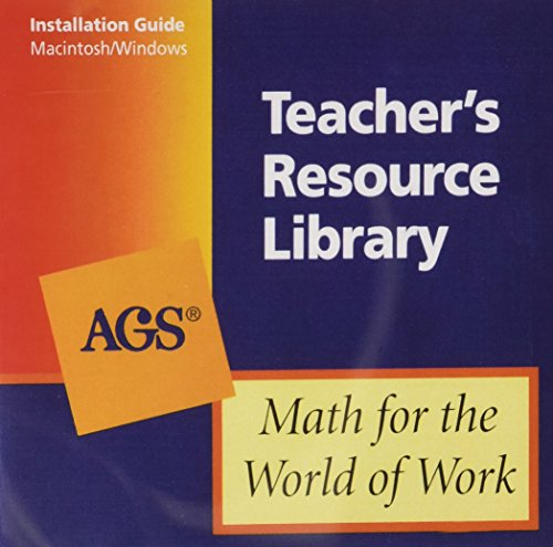9780785426998: MATH FOR THE WORLD OF WORK TEACHERS RESOURCE LIBRARY ON CD-ROM FOR MAC INTOSH AND WINDOWS (Ags Math for the World of Work)