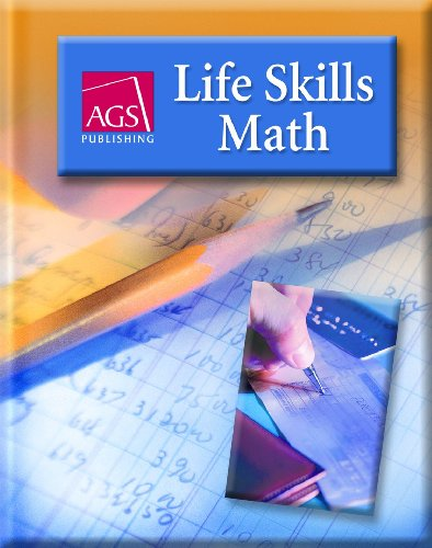 Life Skills Math Student Text (ags Life Skills Math)