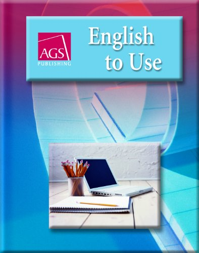 9780785430568: ENGLISH TO USE STUDENT TEXT (Ags English to Use)