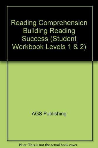 Reading Comprehension Building Reading Success (Student Workbook: AGS Publishing