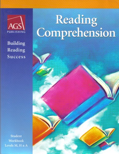 Reading Comprehension (Student Workbook, Levels M, H: AGS Publishing