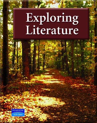 EXPLORING LITERATURE STUDENT EDITION: Ann Chatterton Klimas