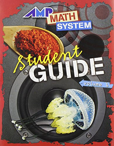 AMP MATH SYSTEM STUDENT GUIDE VOLUME 1: AGS Secondary