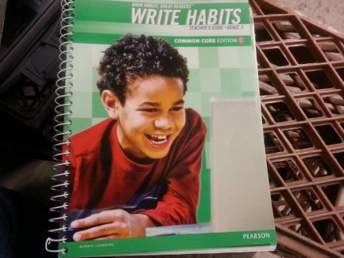 Good Habits Great Readers: Write Habits, Grade