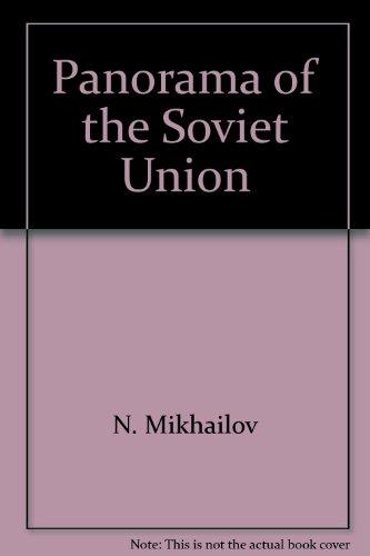 Panorama of the Soviet Union: Mikhailov, N.