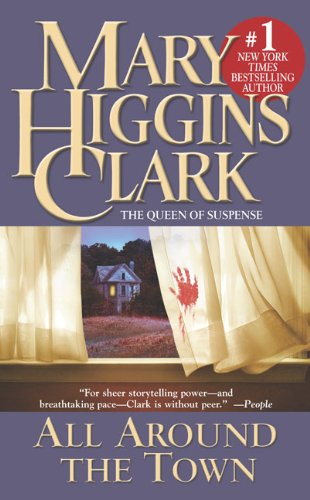 All Around the Town: Clark, Mary Higgins