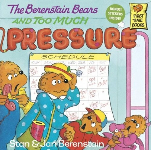 The Berenstain Bears And Too Much Pressure (Turtleback School & Library Binding Edition) (First Time Books) (9780785700371) by Jan; Stan Berenstain