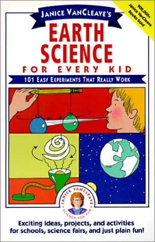 9780785701422: Janice VanCleave's Earth Science for Every Kid: 101 Easy Experiments That Really Work