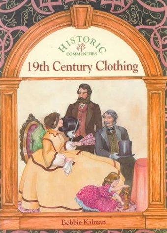 19th Century Clothing (Historic Communities (Pb)): Kalman, Bobbie