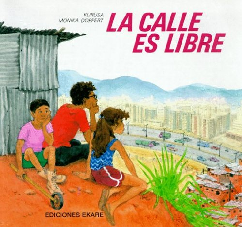 9780785707301: La calle es libre/ The Streets are Free (Coleccion Asi Vivimos)