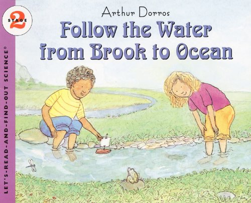 Follow The Water From Brook To Ocean (Turtleback School & Library Binding Edition) (Let's-Read-And-Find-Out Science: Stage 2 (Pb)) (9780785707806) by Dorros, Arthur
