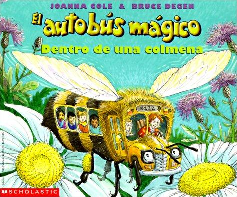 Dentro de Una Colmena (Autobus Magico) (Spanish Edition) (0785707905) by Cole, Joanna; Degen, Bruce