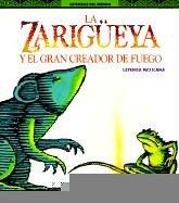 9780785708810: Zariguerya y El Gran Creador de Fuego: Una Leyenda Mexicana (Leyendas del Mundo) (Spanish Edition)