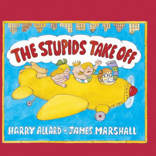 The Stupids Take Off (Turtleback School & Library Binding Edition) (0785709584) by Allard, Harry