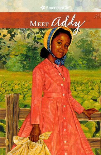 Meet Addy, An American Girl (Turtleback School & Library Binding Edition) (American Girls Collection: Addy 1864) (9780785711315) by Connie Porter