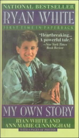 Ryan White: My Own Story: White, Ryan, Cunningham,
