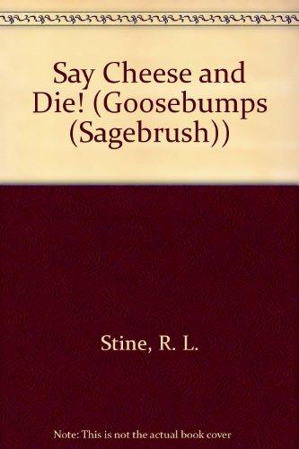Say Cheese and Die! (Goosebumps (Sagebrush)): R. L. Stine