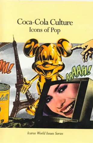 Coca-Cola Culture: Icons of Pop (Icarus World Issues Series): Rosen Publishing Group
