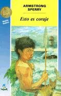 9780785717195: Esto Es Coraje (Call It Courage) (Cuatro Vientos) (Spanish Edition)