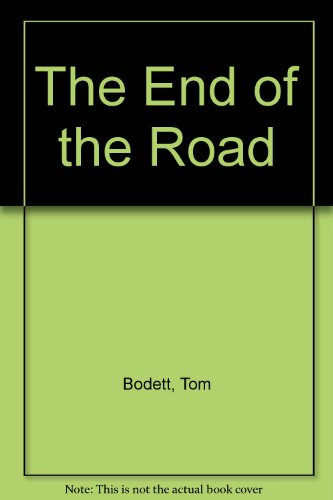 The End of the Road (0785717501) by Bodett, Tom
