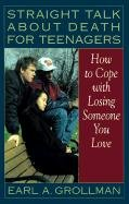 9780785719878: Straight Talk about Death for Teenagers: How to Cope with Losing Someone You Love