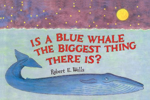 9780785719977: Is A Blue Whale The Biggest Thing There Is? (Turtleback School & Library Binding Edition) (Wells of Knowledge Science)