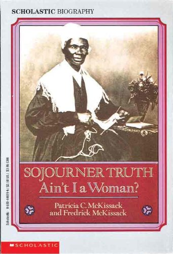 9780785725152: Sojourner Truth: Ain't I A Woman? (Turtleback School & Library Binding Edition)