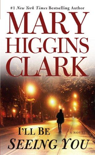 I'll Be Seeing You (Turtleback School &: Clark, Mary Higgins