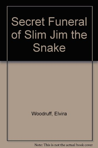 Secret Funeral of Slim Jim the Snake (0785730117) by Elvira Woodruff