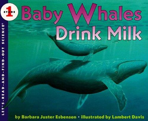 Baby Whales Drink Milk (Turtleback School &: Barbara J. Esbensen