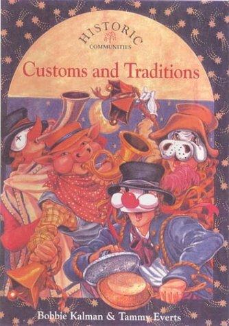 Customs and Traditions (Historic Communities (Pb)): Bobbie Kalman, Tammy Everts
