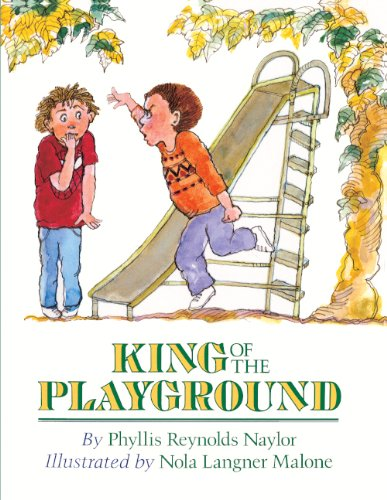 King Of The Playground (Turtleback School & Library Binding Edition) (9780785736431) by Phyllis Reynolds Naylor