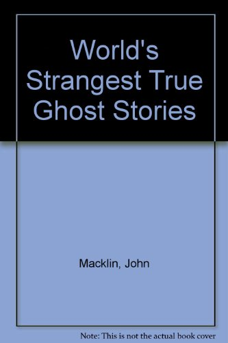 "World's Strangest True"" Ghost Stories: John Macklin"