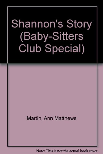 Shannon's Story (Baby-Sitters Club Special): Ann Matthews Martin