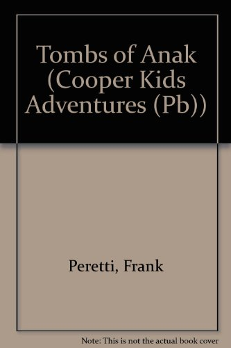 9780785744665: The Tombs of Anak (The Cooper Kids Adventure Series #3)