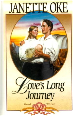 9780785745600: Love's Long Journey (Love Comes Softly Series #3)