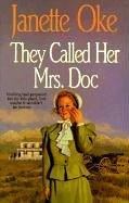 They Called Her Mrs Doc (Women of the West #5) (0785745661) by Janette Oke