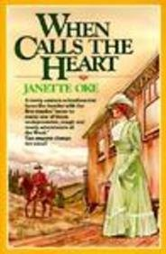 When Calls the Heart (Canadian West #1) (9780785745693) by Janette Oke